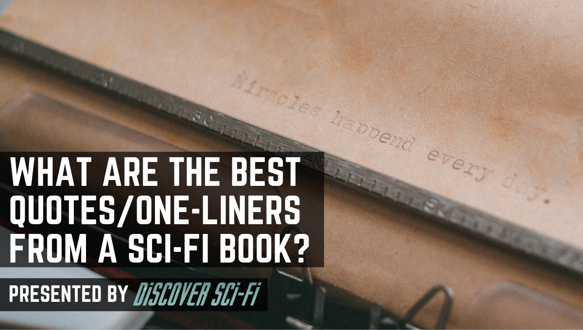 What are the best one-liners from sci-fi books